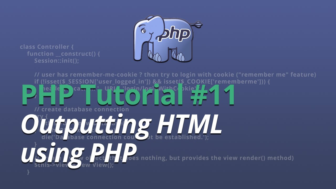 PHP Tutorial - #11 - Outputting HTML using PHP