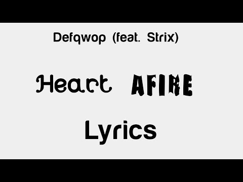 Defqwop - Heart Afire (feat. Strix) [Lyrics]
