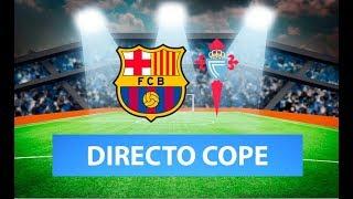 (SOLO AUDIO) Directo del Barcelona 4-1 Celta en Tiempo de Juego COPE