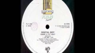 Digital Boy - Give Me A Fat Beat