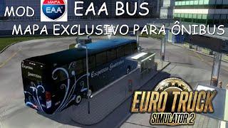 MOD EAA BUS - MAPA EXCLUSIVO PARA ÔNIBUS NO EURO TRUCK SIMULATOR 2 (+Download)