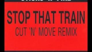 Sticks 'n' Fire - Stop that train (DeEjAyTaRnZ)