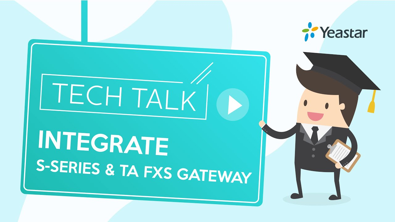 Tech Talk: How to Integrate S-Series VoIP PBX with TA FXS VoIP Gateway