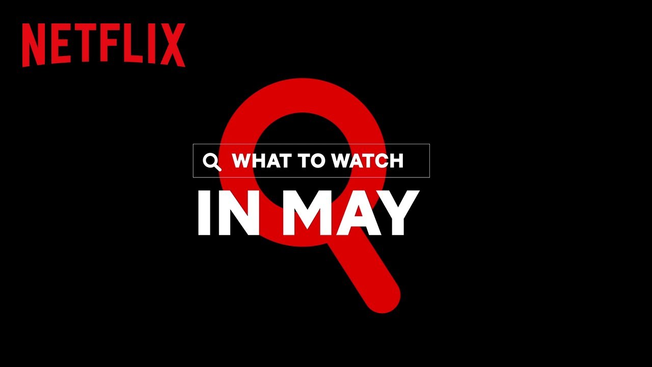 WHAT'S STREAMING ON NETFLIX ---- MAY 2020