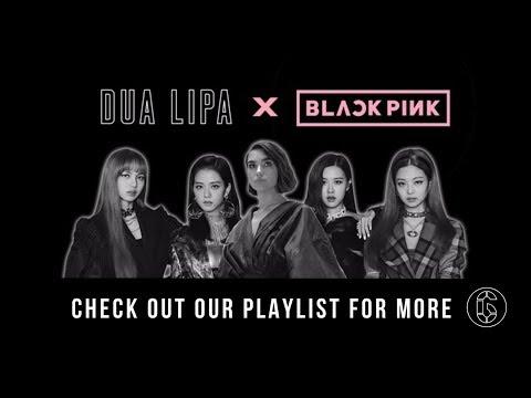 Dua Lipa & BLACKPINK - Best Songs | 6CAST