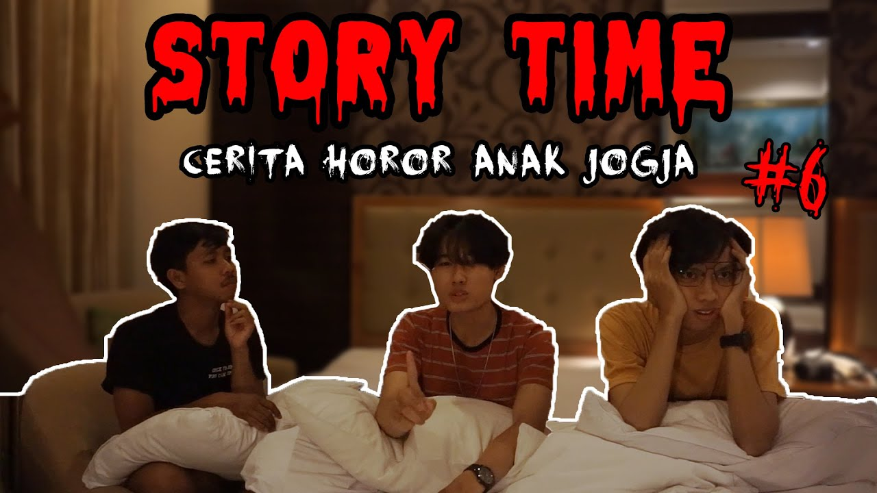 STORY TIME #6 Cerita Horror Bareng Anak Yogja!! #StoryTime #Sptrakori