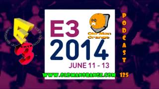OMO Podcast 125 - E3 2014