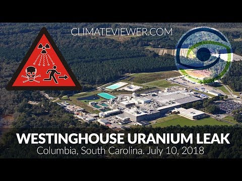 URANIUM LEAK! Six Foot Hole at Westinghouse Nuclear Processing Facility in Columbia, South Carolina