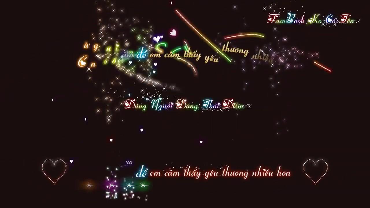 [ VietSub ] Đúng Người Đúng Thời Điểm - Thanh Hưng