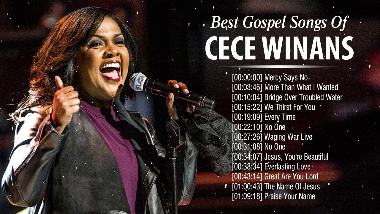 Powerful Gospel Songs Of Cece Winans Collection 2020 Famous Cece Winans Worship Songs Youtube