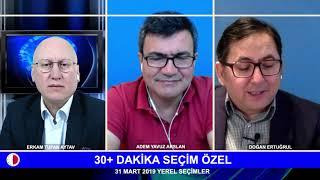 30+DAKİKA -SEÇİM GECESİ ÖZEL -31MART 2019