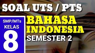 Soal Uts Bahasa Indonesia Kelas 8 Smp Semester 2 Dan Jawaban K13