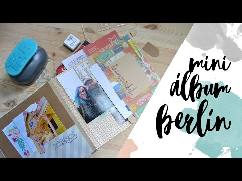 Álbum Berlín - Decoración y fotos - Tutorial Scrapbook - UGDT