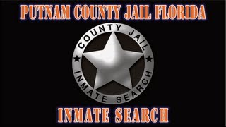 Putnam County Florida Inmate Search Demonstration