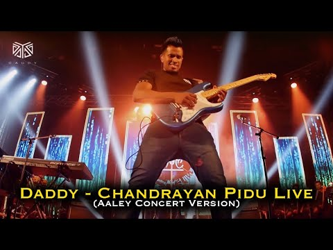 Daddy - Chandrayan Pidu Live ( Aaley ආලේ Concert Version)