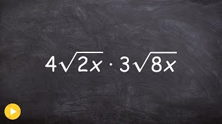 Multiplying the Square R๐ot of Two Radical Expressions