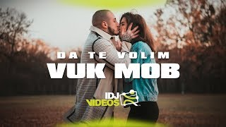 VUK MOB - DA TE VOLIM (OFFICIAL VIDEO)