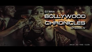 DJ MRA - Bollywood Chronicles E4 - To The Club | Non Stop Bollywood Party Mix