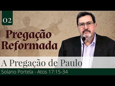 02. O Conteúdo da Pregação de Paulo - Solano Portela