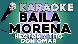 Baila Morena - Hector y Tito ft. Don Omar KARAOKE con LETRA