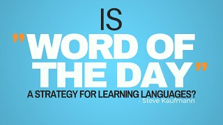 """Is """"Word of the day"""" a Strategy For Learning Languages?"""