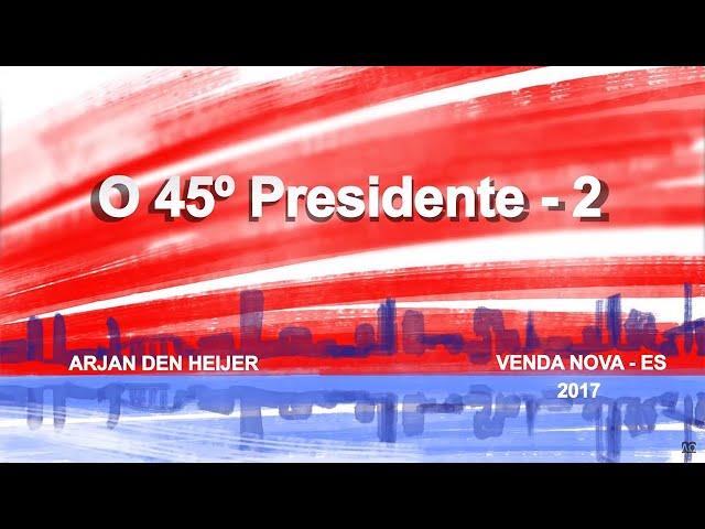 O 45º Presidente - Parte 2 - Arjan den Heijer | Seminário de Profecia O Atamento (FEVEREIRO /2017)