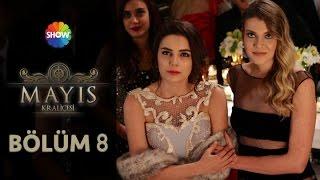 Mayıs Kraliçesi 8.Bölüm