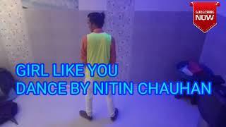 Girl like you song maroon 5 dance and #choreography by nitin Chauha...