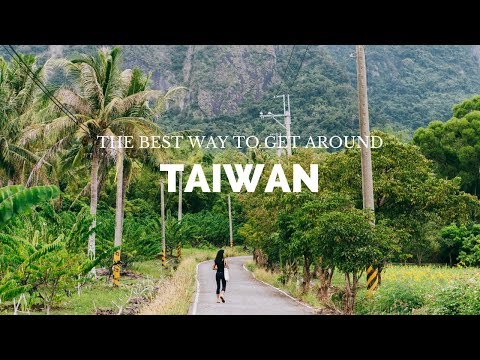THE BEST WAY TO TRAVEL IN TAIWAN