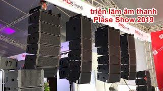 Triển lãm âm thanh quốc tế Plase show 2019 các thiết bị biểu diễn chuyên nghiệp và karaoke