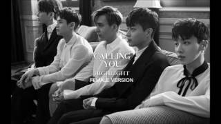 HIGHLIGHT - CALLING YOU [Female Version]