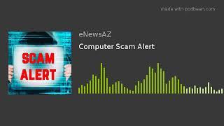 Computer Scam Alert