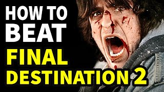 How To Beat Final Destination 2