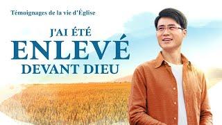 Témoignage chrétien en français 2020 « J'ai été enlevé devant Dieu »