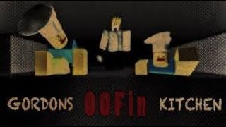 ROBLOX GAMEPLAY #31 Gordon's OOFin Kitchen [CRAZY CHEF!]