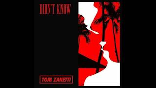 Tom Zanetti - Didn't Know (Tyler0112 Remix)