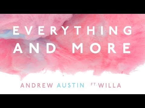Andrew Austin ft. Willa - Everything and More (Official Lyric Video)