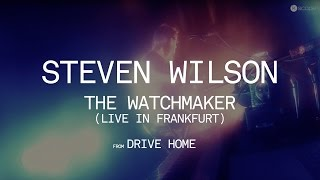 Watch Steven Wilson The Watchmaker video