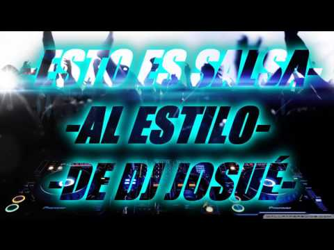 SALSA AL ESTILO DE DJ JOSUE EN SECION PARA KING LATIN DISPLAY