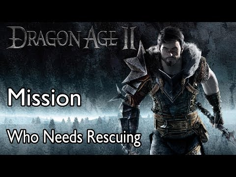 Dragon Age 2 Mission Who Needs Rescuing |