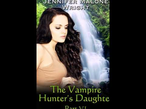 Fan made video for The Vampire Hunter's Daughter by Jennifer Malone Wright Mp3