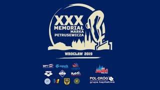 XXX Memoriał Marka Petrusewicza 2019 - Blok IV - Finały