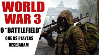 NOVO FPS INSANO CONCORRENTE DO BATTLEFIELD!!! WORLD WAR 3
