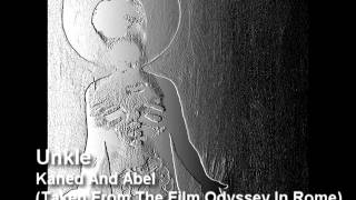 Unkle - Kaned And Abel (Taken From The Film Odyssey In Rome)