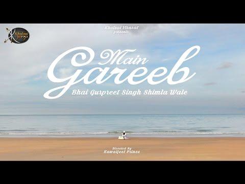 Main Gareeb | Bhai Gurpreet Singh Ji | Shimla Wale | Gurbani Kirtan | Shabad Kirtan | Kirtan | HD