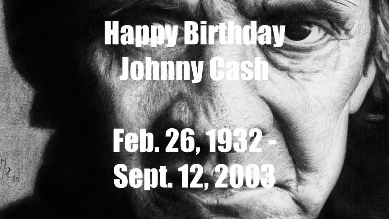 Happy Birthday Johnny Cash Youtube
