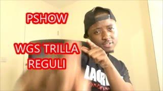 WGS TRILLA - REGULI (PSHOW REACTION)