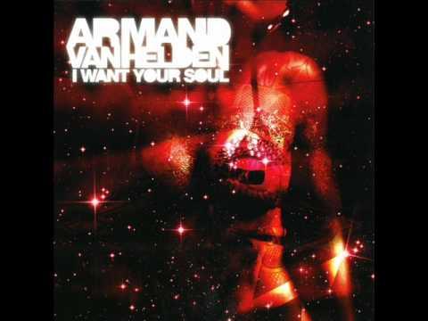 Armand Van Helden - I Want Your Soul (Club mix)