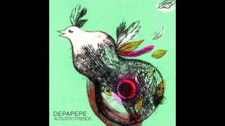 DEPAPEPE Acoustic Friends Track 4 -