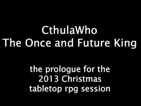CthulaWho: The Once and Future King